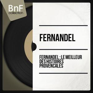 Fernandel : le meilleur des histoires provençales (Mono Version) album