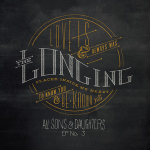 The Longing EP No. 3 - All Sons and Daughters