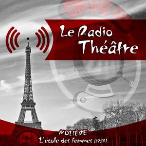 Le Radio Théâtre, Molière: L'école des femmes (1959) Audiobook