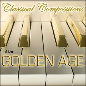 Piano Classical Compositions - Of The Golden Age (Classical Classics) Albumcover