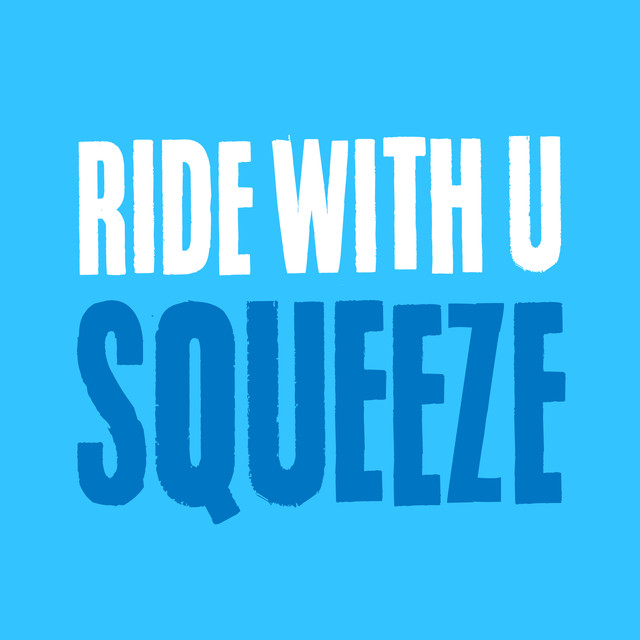 Ride With U / Squeeze
