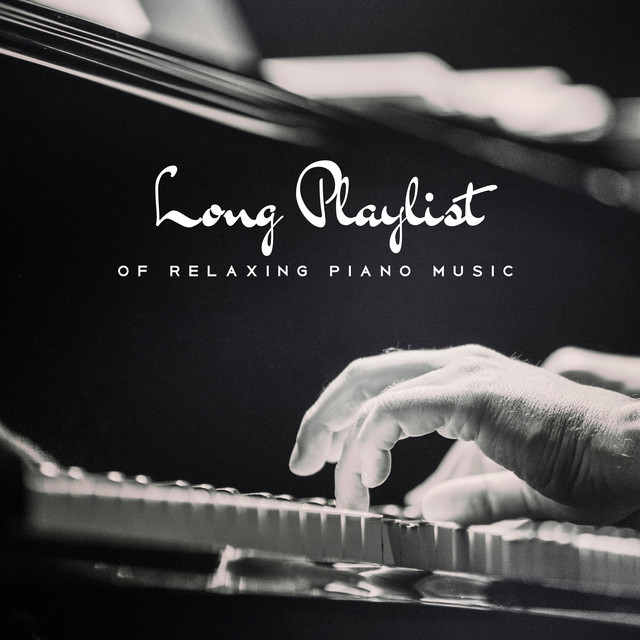 Long Playlist of Relaxing Piano Music by Various Artists on