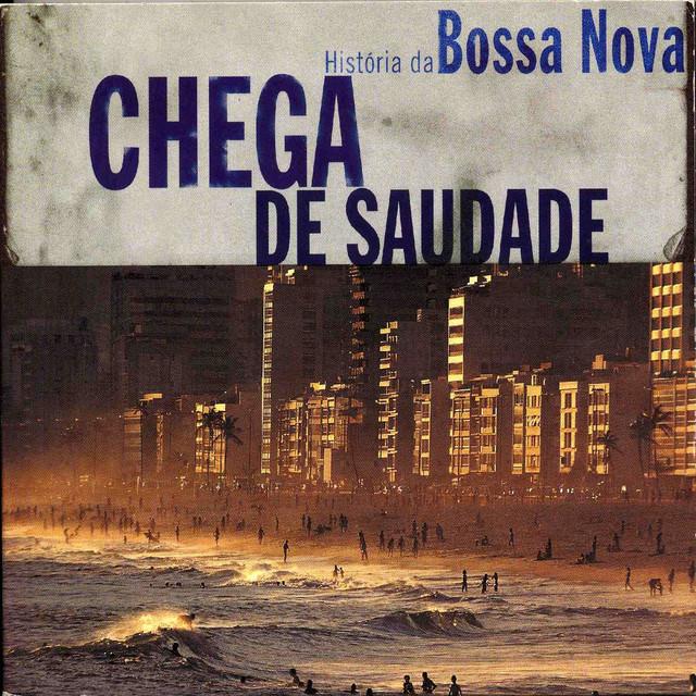 Various Artists Bossa Nova : Chega de Saudade album cover