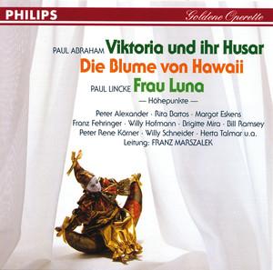 Viktoria und ihr Husar - Die Blume von Hawaii - Frau Luna album