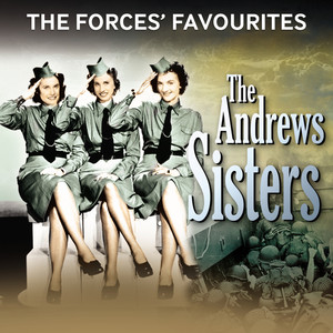 The Forces' Favourites: The Andrews Sisters