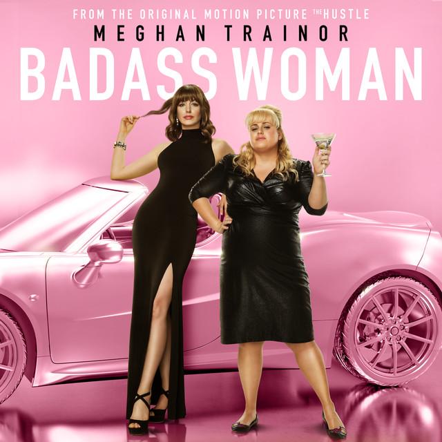 Meghan Trainor - Badass Woman