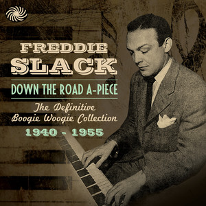 Down the Road A-Piece: The Definitive Boogie Woogie Collection 1940-1955 album