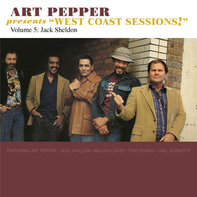 "Art Pepper Presents ""West Coast Sessions!"" Volume 5: Jack Sheldon"