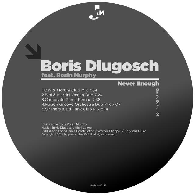 Never Enough (Chocolate Puma Mix) - Boris Dlugosch ft. Roisin Murphy