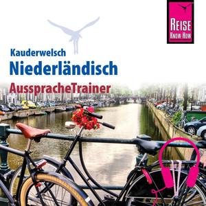 Reise Know-How Kauderwelsch AusspracheTrainer Niederländisch Audiobook