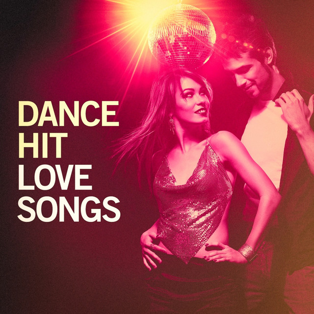 Dance Hit Love Songs