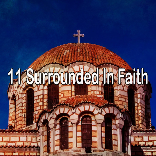 11 Surrounded In Faith