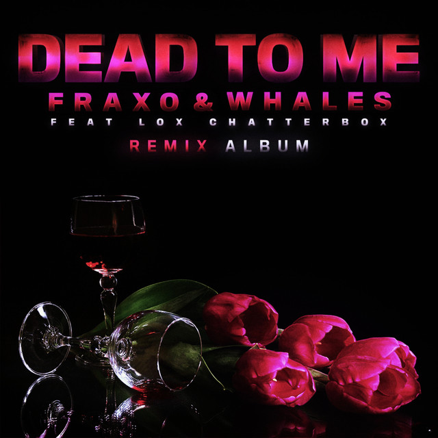 Dead To Me (Ft. Lox Chatterbox) (Remix Album)
