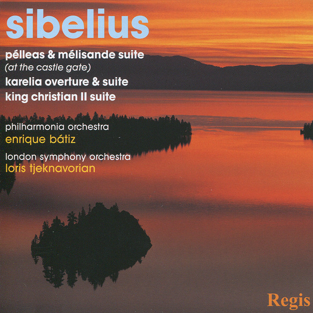 Sibelius: Pélleas & Mélisande Suite, Karelia Overture & Suite, and King Christian II Suite