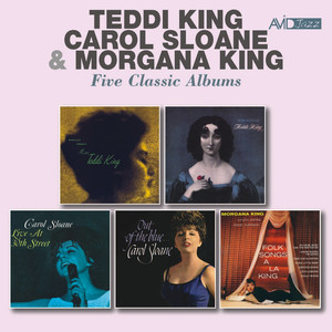 Five Classic Albums: Storyville Presents Miss Teddi King / George Wein Presents Now in Vogue / Live at 30th Street / Out of the Blue / Folk Songs a La King (Remastered) album
