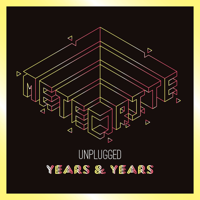 Years & Years Meteorite (Unplugged) album cover