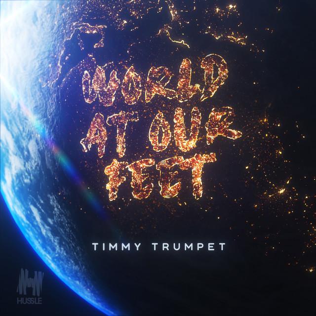 "Timmy Trumpet ""The World At Our Feet"" Remixes Hussle ile ilgili görsel sonucu"