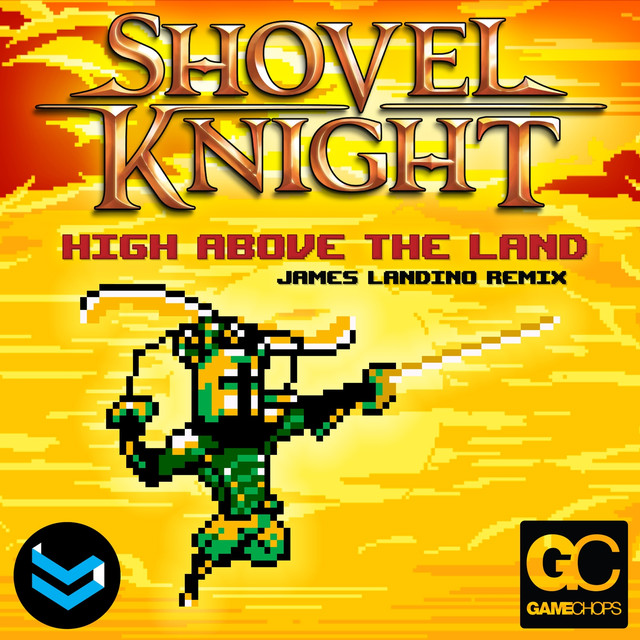 High Above The Land (Shovel Knight Remix)