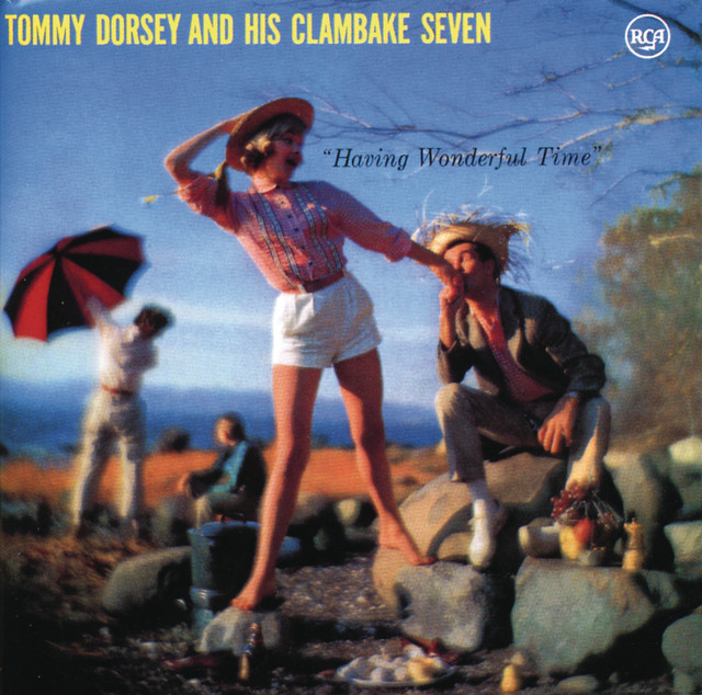 Tommy Dorsey & his Clambake Seven Having Wonderful Time album cover