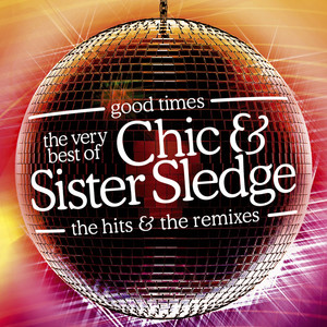 Good Times: The Very Best Of Chic & Sister Sledge album