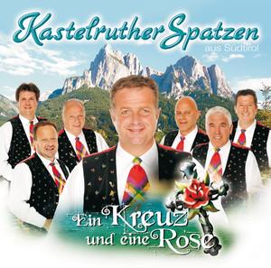 Kastelruther Spatzen / Ein Kreuz und eine Rose album