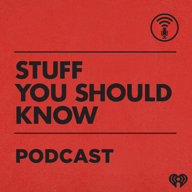 Stuff You Should Know | Podcast on Spotify