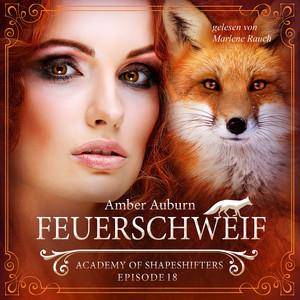 Feuerschweif, Episode 18 - Fantasy-Serie (Academy of Shapeshifters) Audiobook