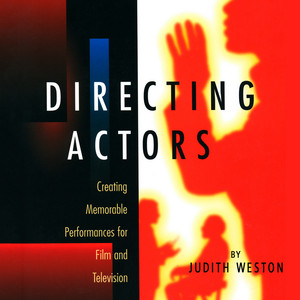 Directing Actors - Creating Memorable Performances for Film and Television (Unabridged)
