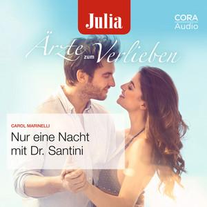 Nur eine Nacht mit Dr. Santini (Julia Ärzte zum Verlieben) Audiobook