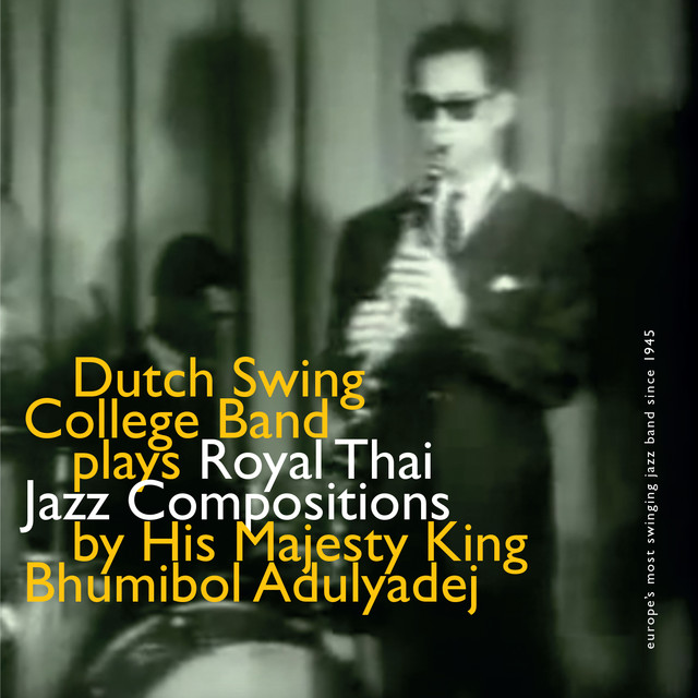 Dutch Swing College Band Plays Royal Thai Jazz Compositions By His Majesty King Bhumibol Adulyadej