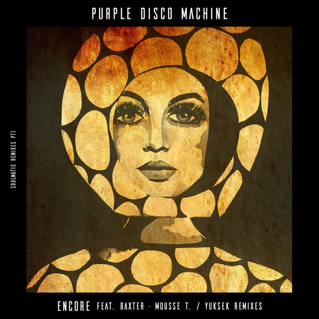 Encore (Mousse T. Remix) - Purple Disco Machine ft. Baxter