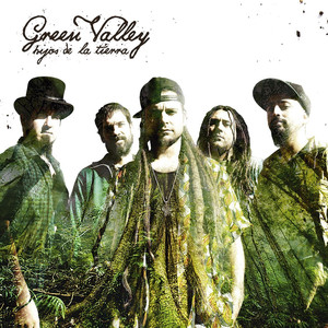 Hijos de la Tierra - Green Valley
