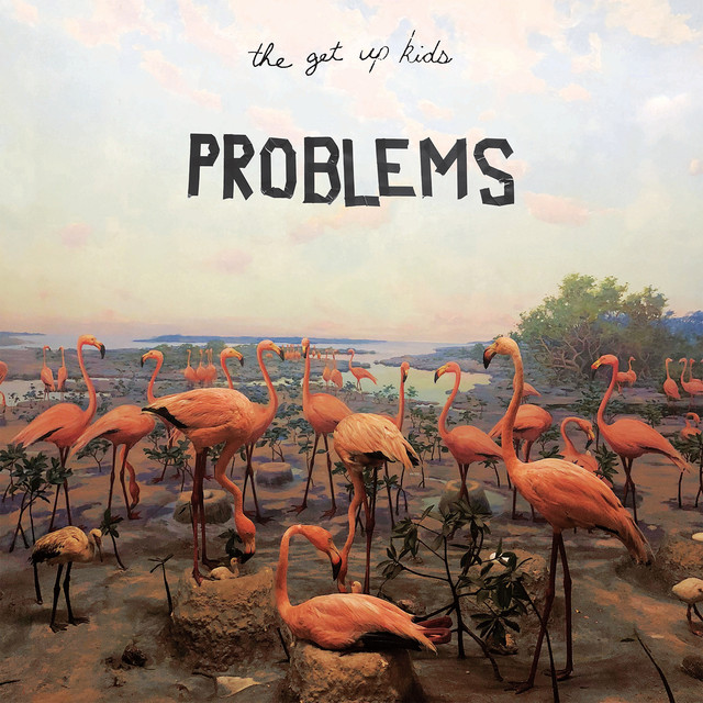 Album cover for Problems by The Get Up Kids