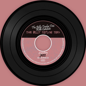 The Vinyl Masters: The Billy Taylor Trio With Cand album