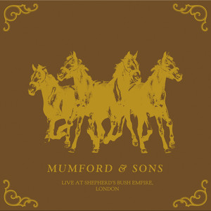 Live From Shepherd's Bush Empire - Mumford And Sons