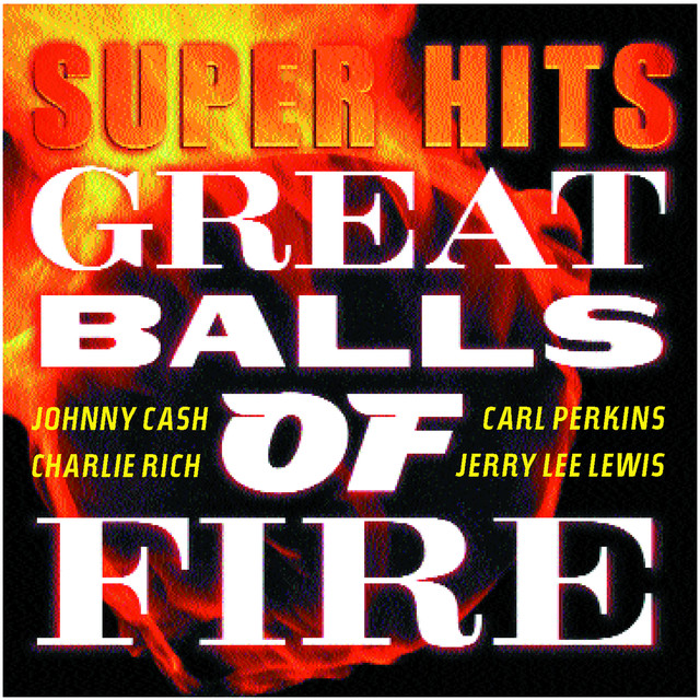 Various Artists Great Balls Of Fire / Super Hits album cover