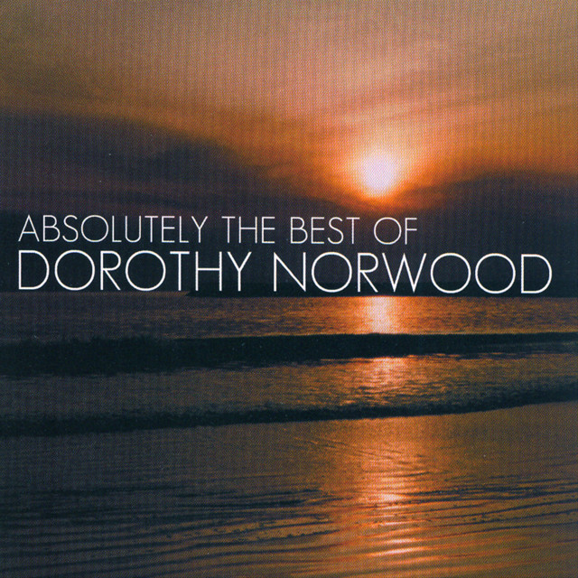 Absolutely The Best Of Dorothy Norwood