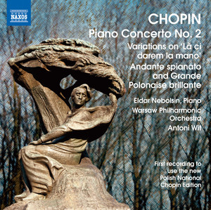 Chopin: Piano Concerto No. 2 - Variations on La ci darem - Andante spianato and Grande polonaise brillante Albümü