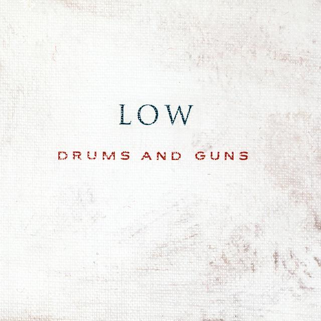 Skivomslag för Low: Drums And Guns