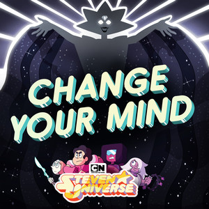 Change Your Mind - Steven Universe