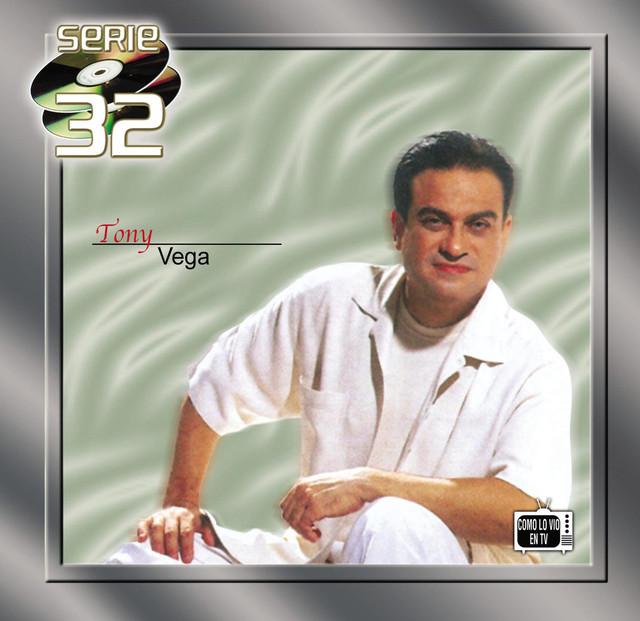 Serie 32: Tony Vega