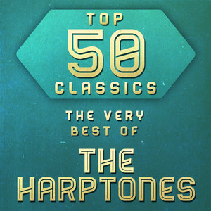 Top 50 Classics - The Very Best of The Harptones album