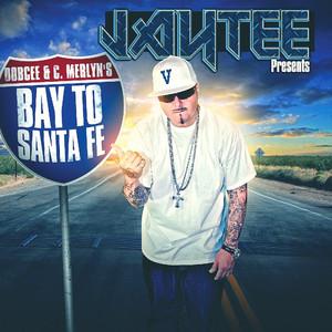 Jay Tee Presents Bay To Santa Fe album