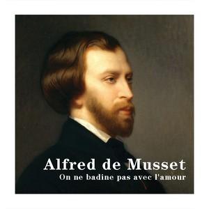 Alfred de Musset : On ne badine pas avec l'amour Audiobook