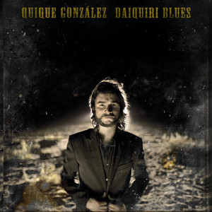 Daiquiri Blues - Quique González