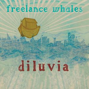 Diluvia - Freelance Whales