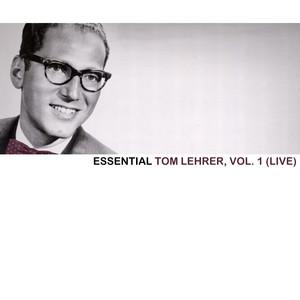 Essential Tom Lehrer, Vol. 1 (Live) album