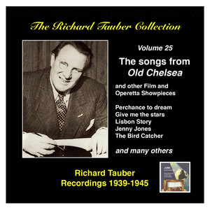 "The Richard Tauber Collection, Vol. 25: Songs from ""Old Chelsea"" & Other Showpieces  - (empty)"