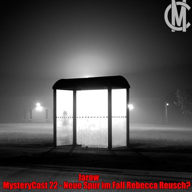 MysteryCast 22 - Neue Spur im Fall Rebecca Reusch?