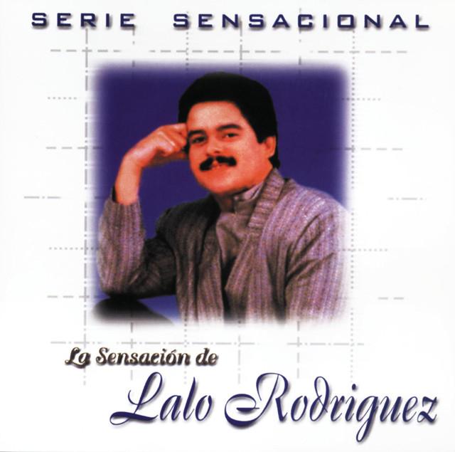 Serie Sensacional : Lalo Rodriguez